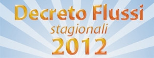 Tutto quello che devi sapere sui decreti flussi stagionali 2012