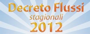 Tutto quello che devi sapere sui decreti flussi stagionali 2012